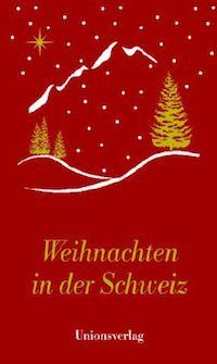 Besinnliche Texte Weihnachten Advent.Dagmar Bhend Hg Weihnachten In Der Schweiz