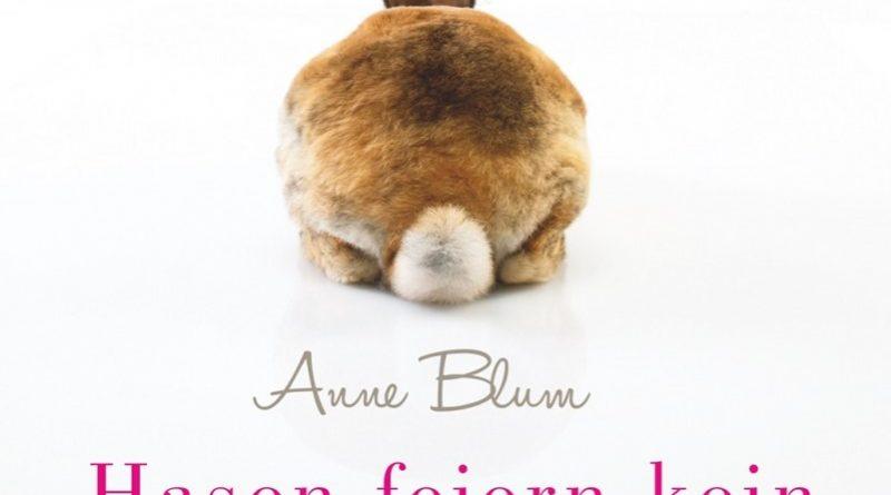 """Anne Blum: """"Hasen feiern kein Weihnachten"""""""