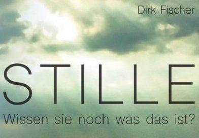 """Dirk Fischer: """"Stille"""""""