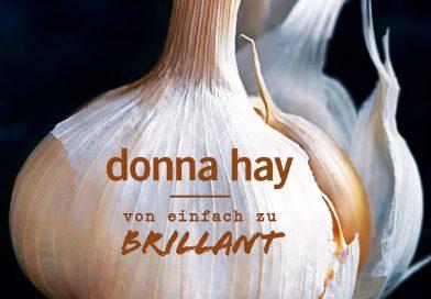 """Donna Hay: """"von einfach zu BRILLANT"""""""