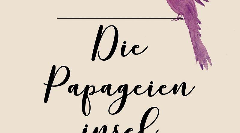 """Verena Ullmann: """"Die Papageieninsel"""""""